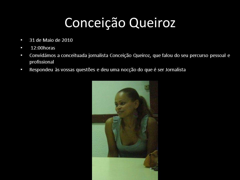Conceição Queiroz 31 de Maio de 2010 12:00horas