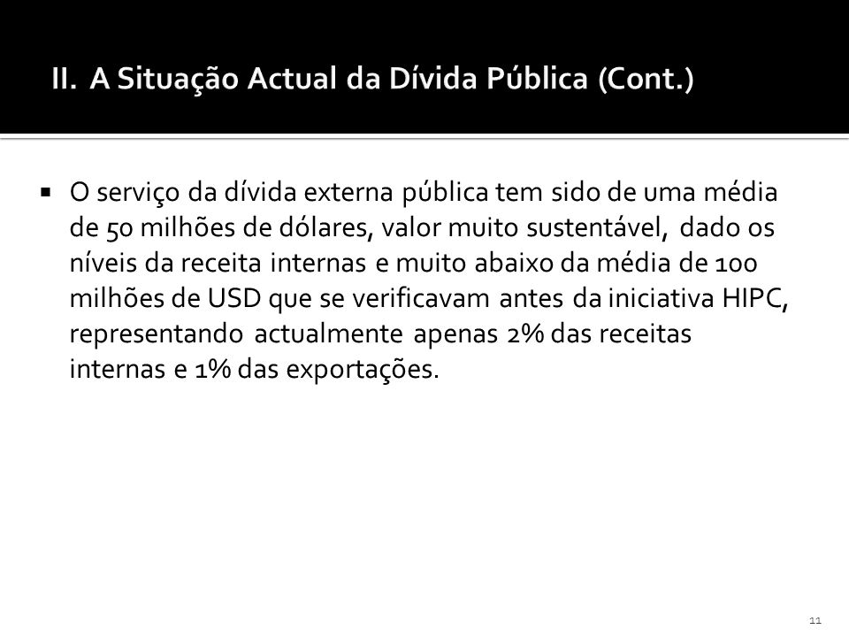 II. A Situação Actual da Dívida Pública (Cont.)