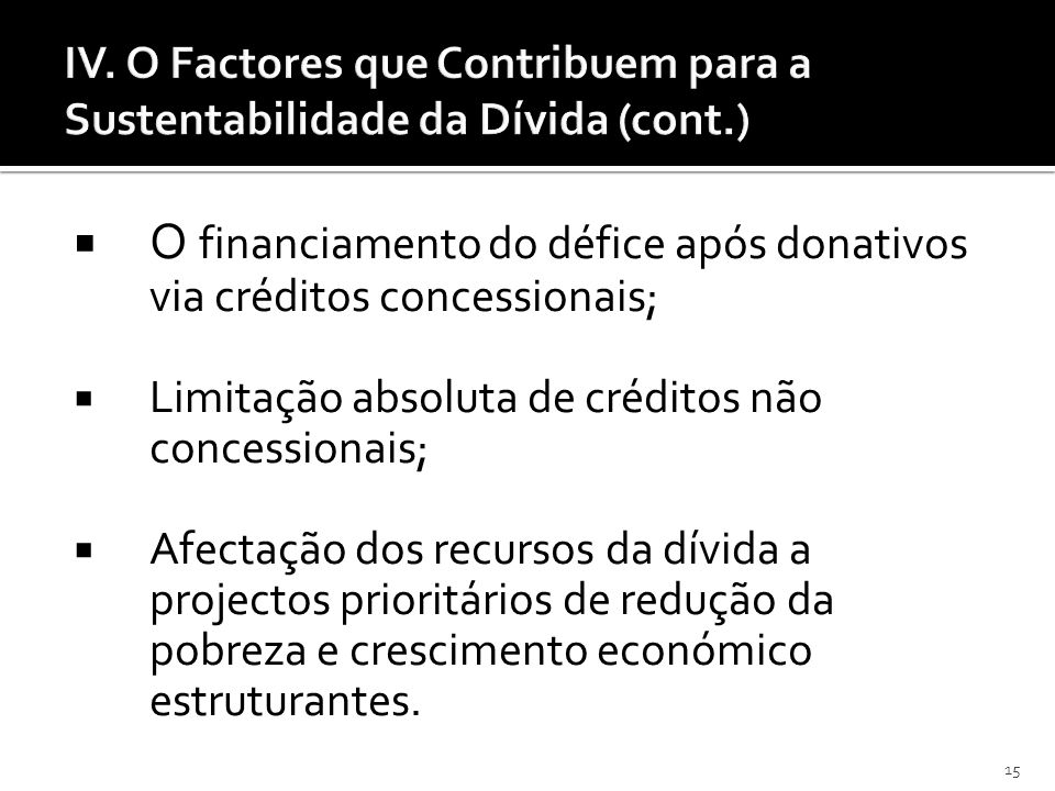 O financiamento do défice após donativos via créditos concessionais;