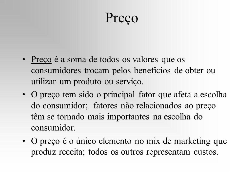 Preço Preço é a soma de todos os valores que os consumidores trocam pelos benefícios de obter ou utilizar um produto ou serviço.