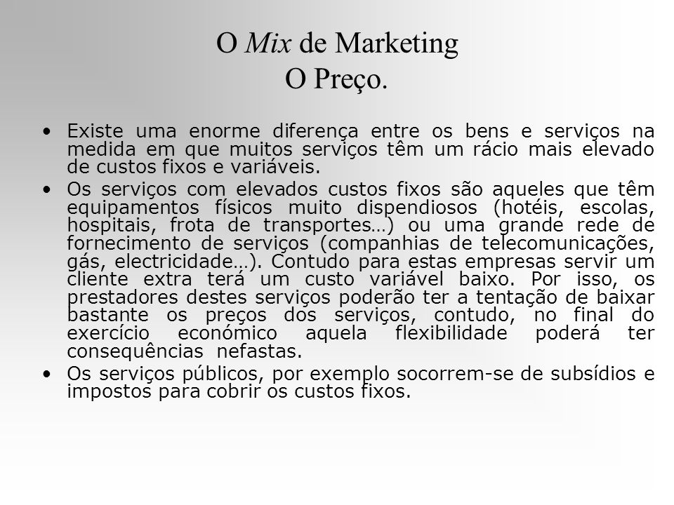 O Mix de Marketing O Preço.