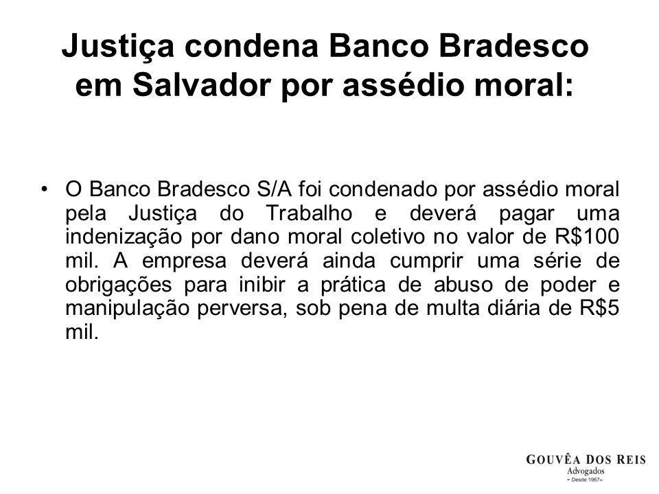 Justiça condena Banco Bradesco em Salvador por assédio moral: