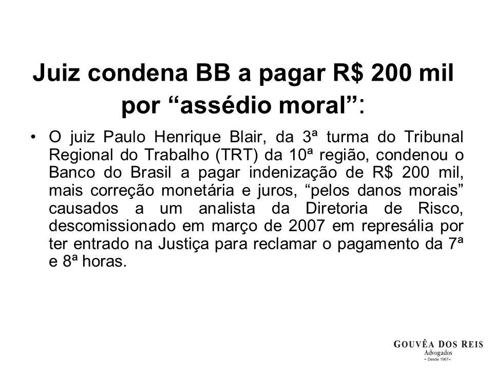 Juiz condena BB a pagar R$ 200 mil por assédio moral :