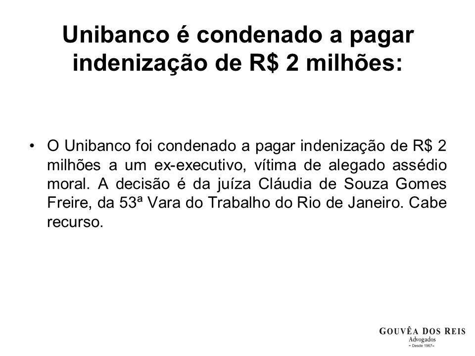Unibanco é condenado a pagar indenização de R$ 2 milhões: