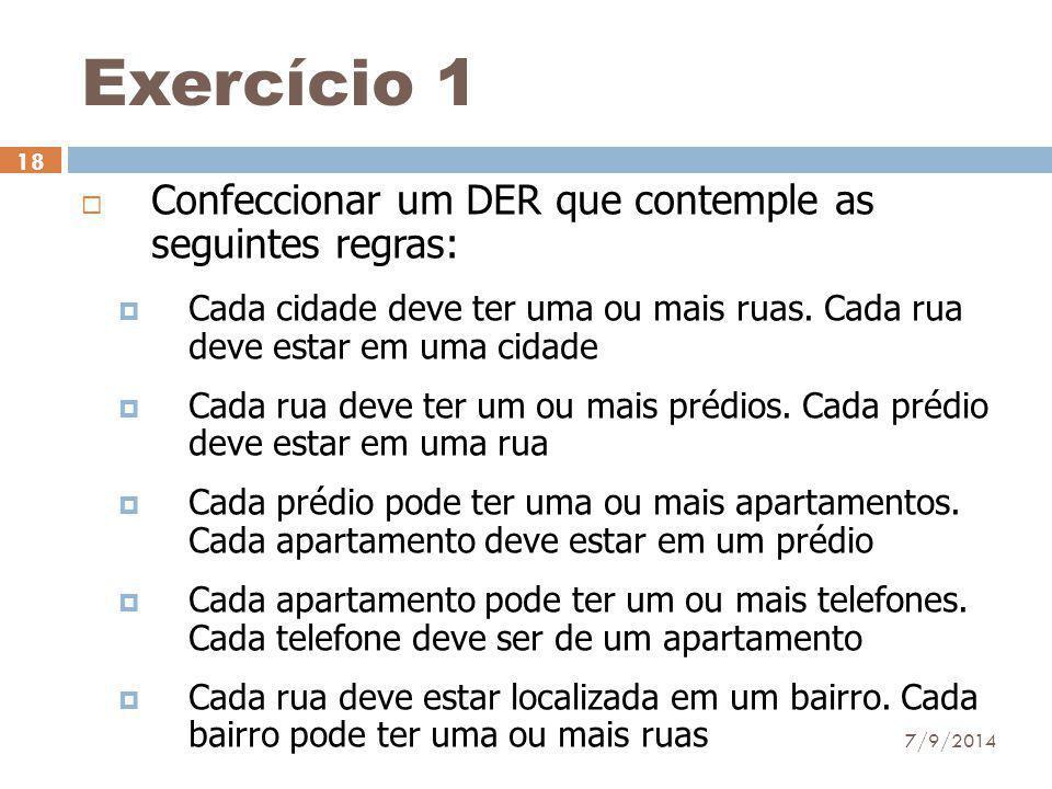 Exercício 1 Confeccionar um DER que contemple as seguintes regras: