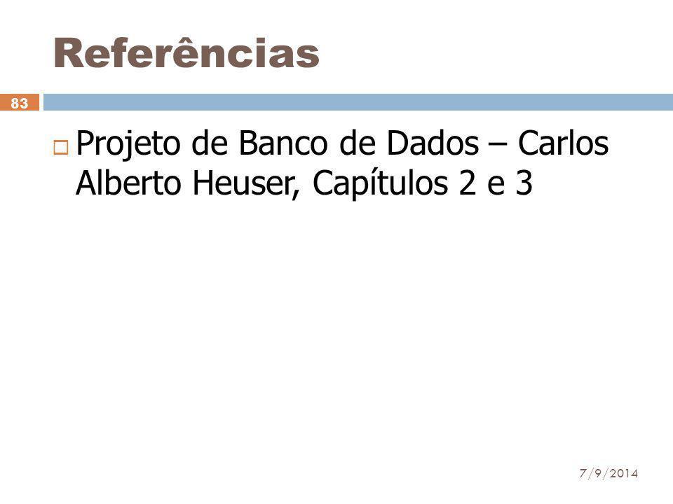 Referências Projeto de Banco de Dados – Carlos Alberto Heuser, Capítulos 2 e 3 31/03/2017