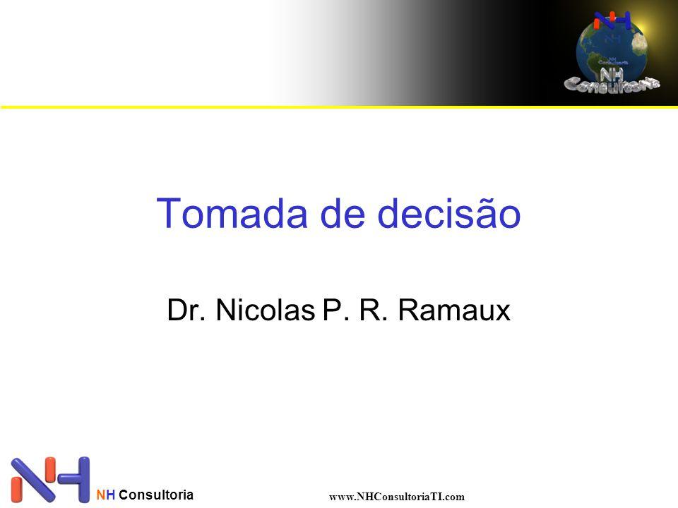 Tomada de decisão Dr. Nicolas P. R. Ramaux NH Consultoria