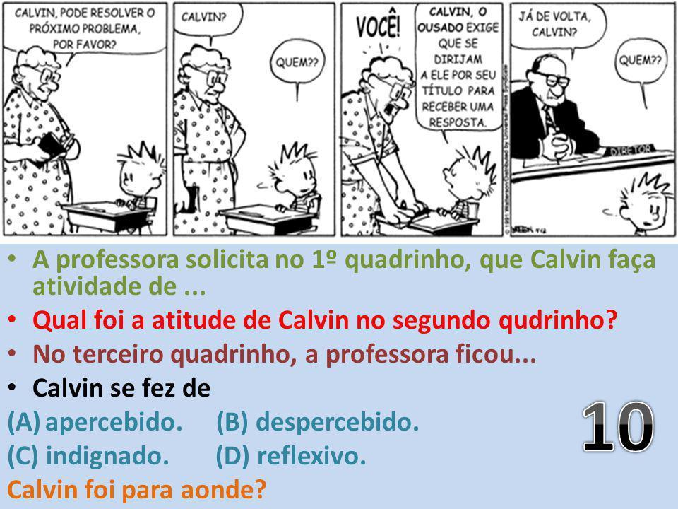 A professora solicita no 1º quadrinho, que Calvin faça atividade de ...