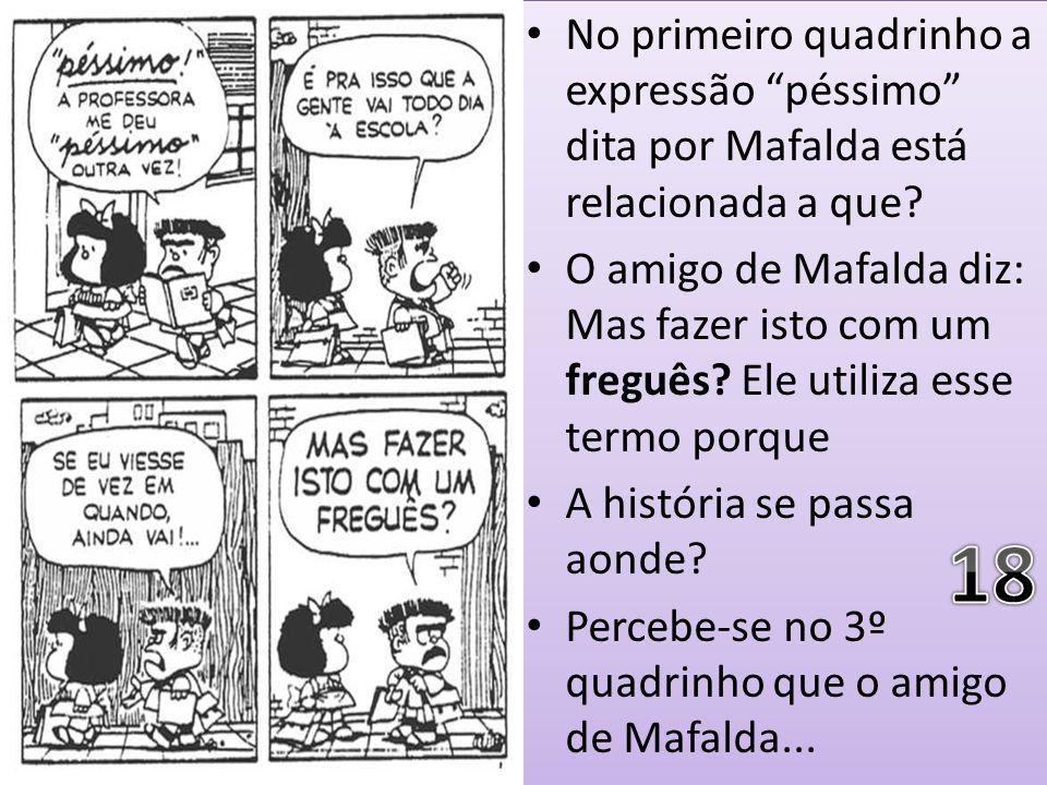 No primeiro quadrinho a expressão péssimo dita por Mafalda está relacionada a que