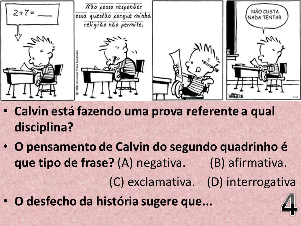 4 Calvin está fazendo uma prova referente a qual disciplina