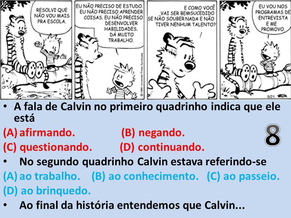 8 A fala de Calvin no primeiro quadrinho indica que ele está