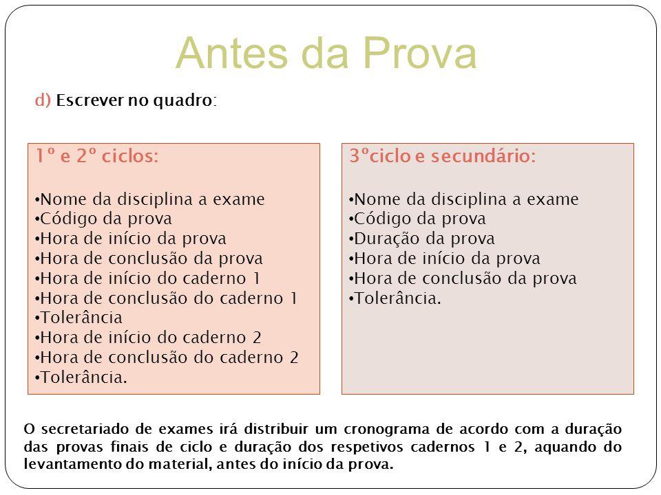 Antes da Prova 1º e 2º ciclos: 3ºciclo e secundário: