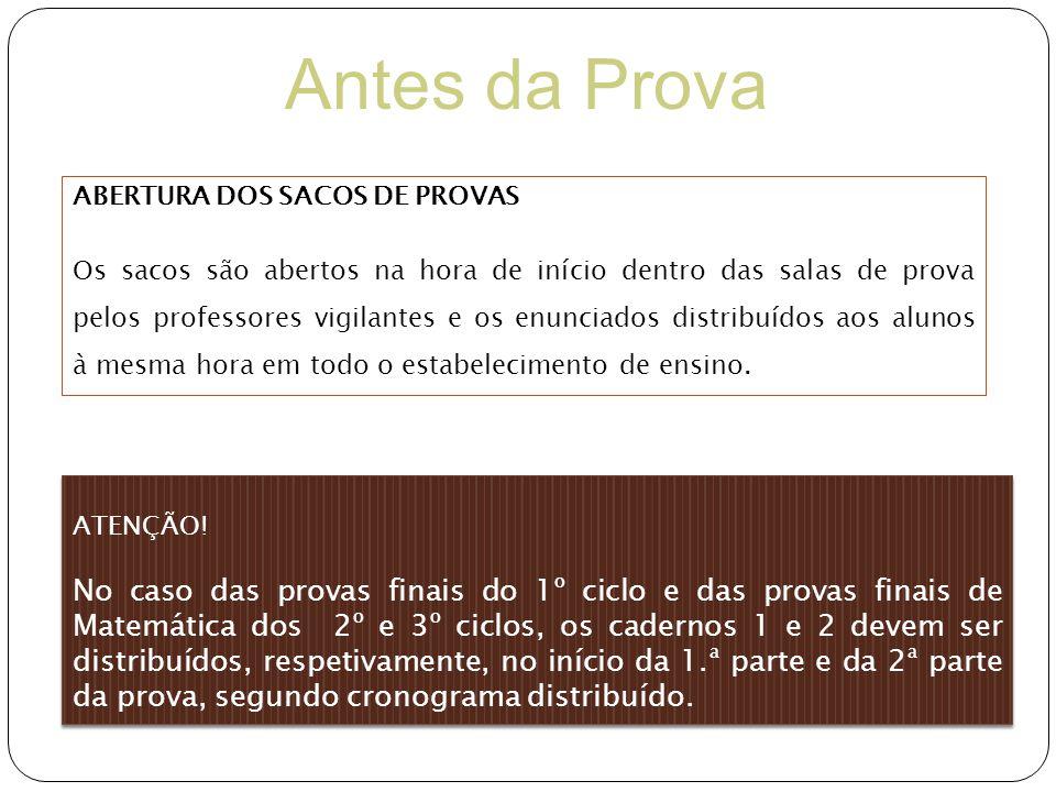 Antes da Prova ABERTURA DOS SACOS DE PROVAS.