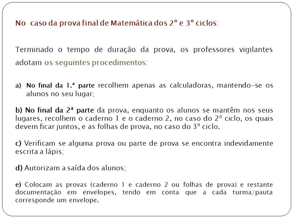 No caso da prova final de Matemática dos 2º e 3º ciclos: