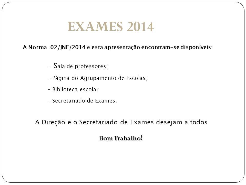 A Direção e o Secretariado de Exames desejam a todos