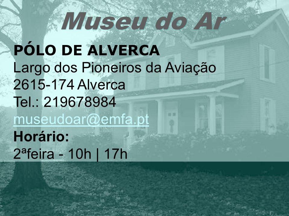 Museu do Ar Largo dos Pioneiros da Aviação 2615-174 Alverca