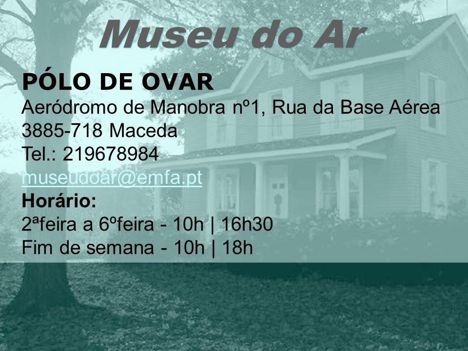 Museu do Ar PÓLO DE OVAR Aeródromo de Manobra nº1, Rua da Base Aérea