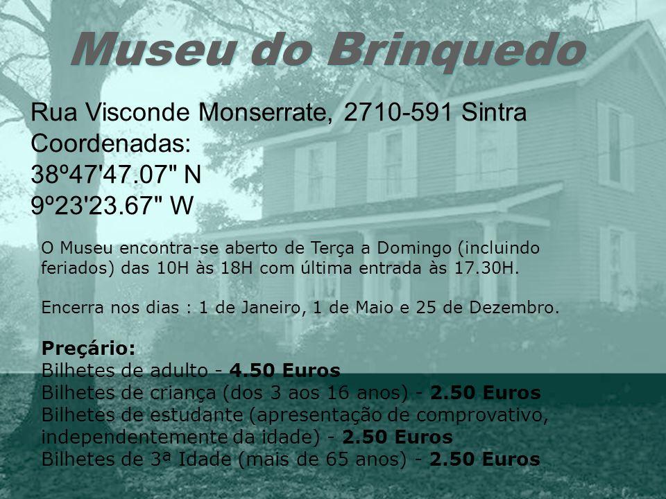 Museu do Brinquedo Rua Visconde Monserrate, 2710-591 Sintra
