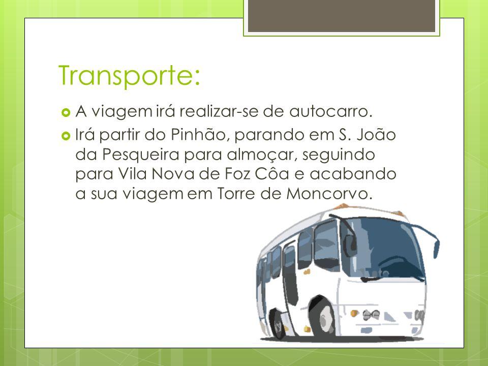 Transporte: A viagem irá realizar-se de autocarro.