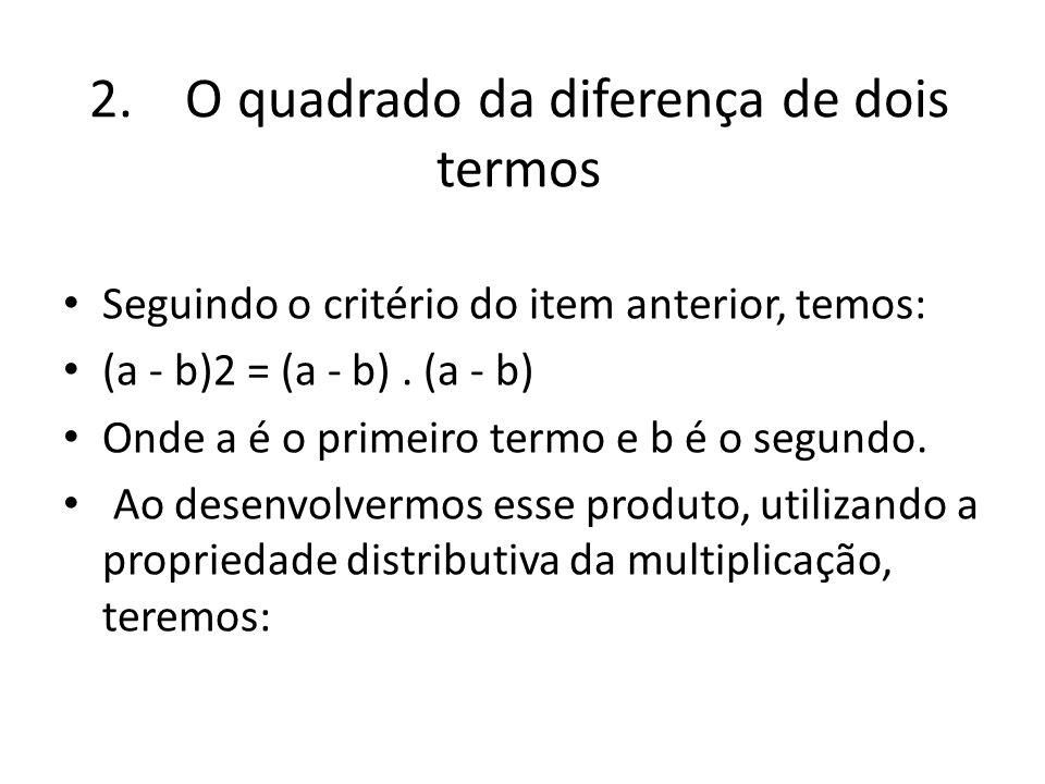 2. O quadrado da diferença de dois termos