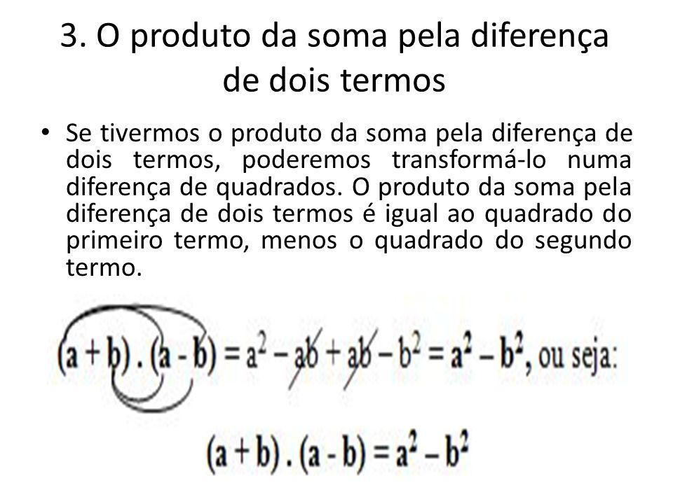 3. O produto da soma pela diferença de dois termos