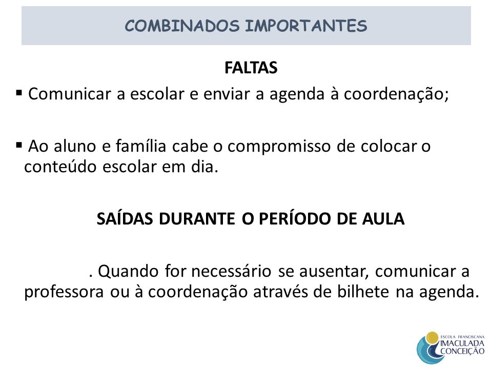 COMBINADOS IMPORTANTES SAÍDAS DURANTE O PERÍODO DE AULA