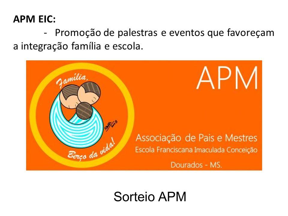 APM EIC: - Promoção de palestras e eventos que favoreçam a integração família e escola.