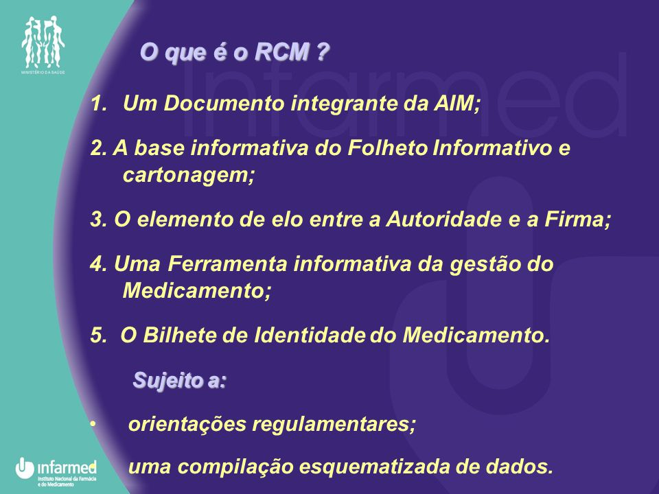 O que é o RCM Um Documento integrante da AIM;