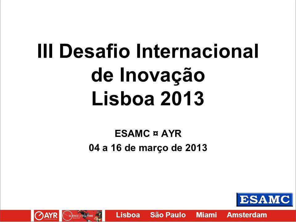 III Desafio Internacional de Inovação Lisboa 2013