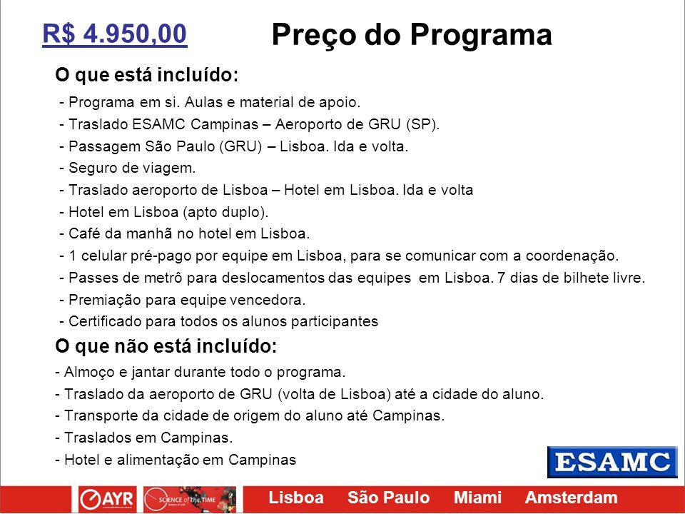 R$ 4.950,00 Preço do Programa O que está incluído: