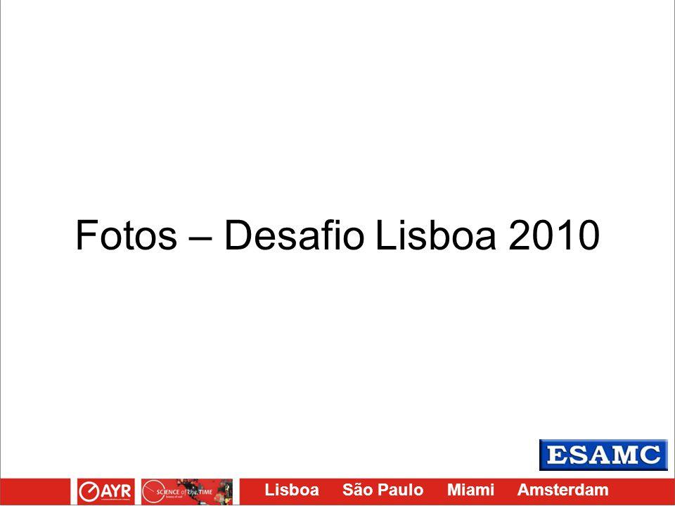 Fotos – Desafio Lisboa 2010
