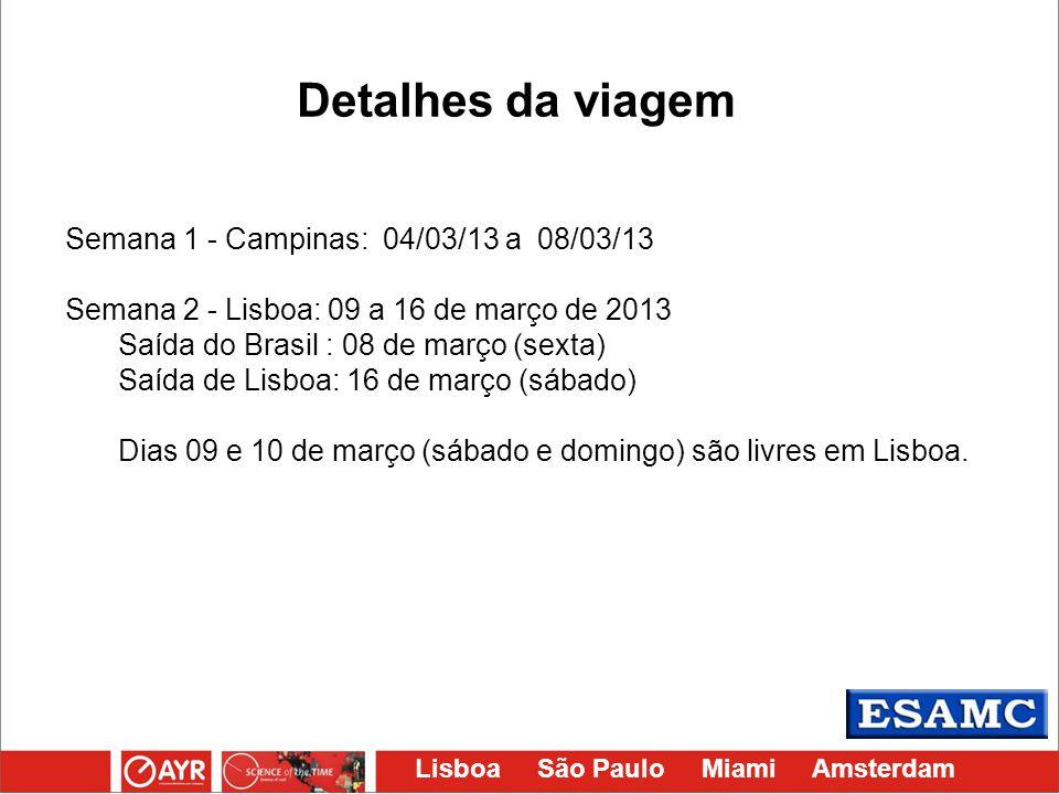 Detalhes da viagem Semana 1 - Campinas: 04/03/13 a 08/03/13