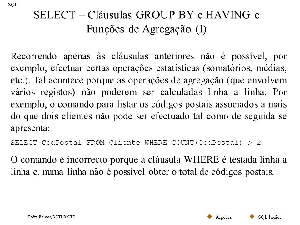 SELECT – Cláusulas GROUP BY e HAVING e Funções de Agregação (I)