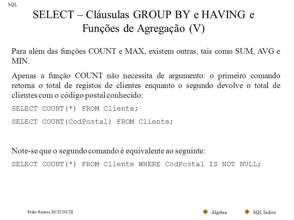 SELECT – Cláusulas GROUP BY e HAVING e Funções de Agregação (V)