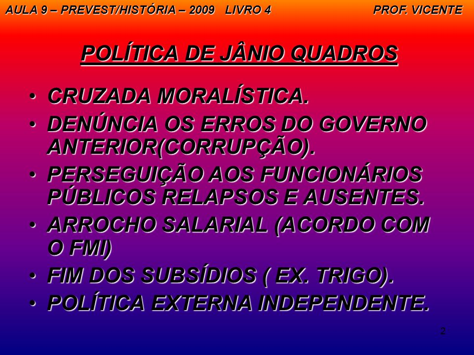 POLÍTICA DE JÂNIO QUADROS