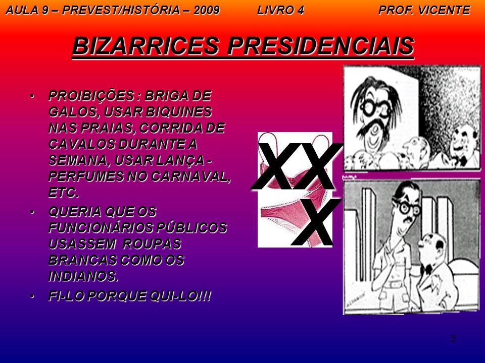 BIZARRICES PRESIDENCIAIS