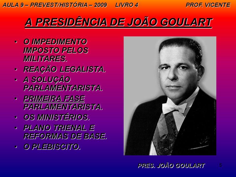 A PRESIDÊNCIA DE JOÃO GOULART