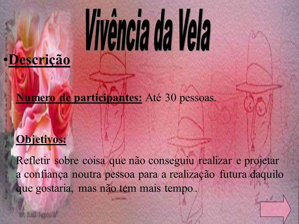 Vivência da Vela Descrição Numero de participantes: Até 30 pessoas.