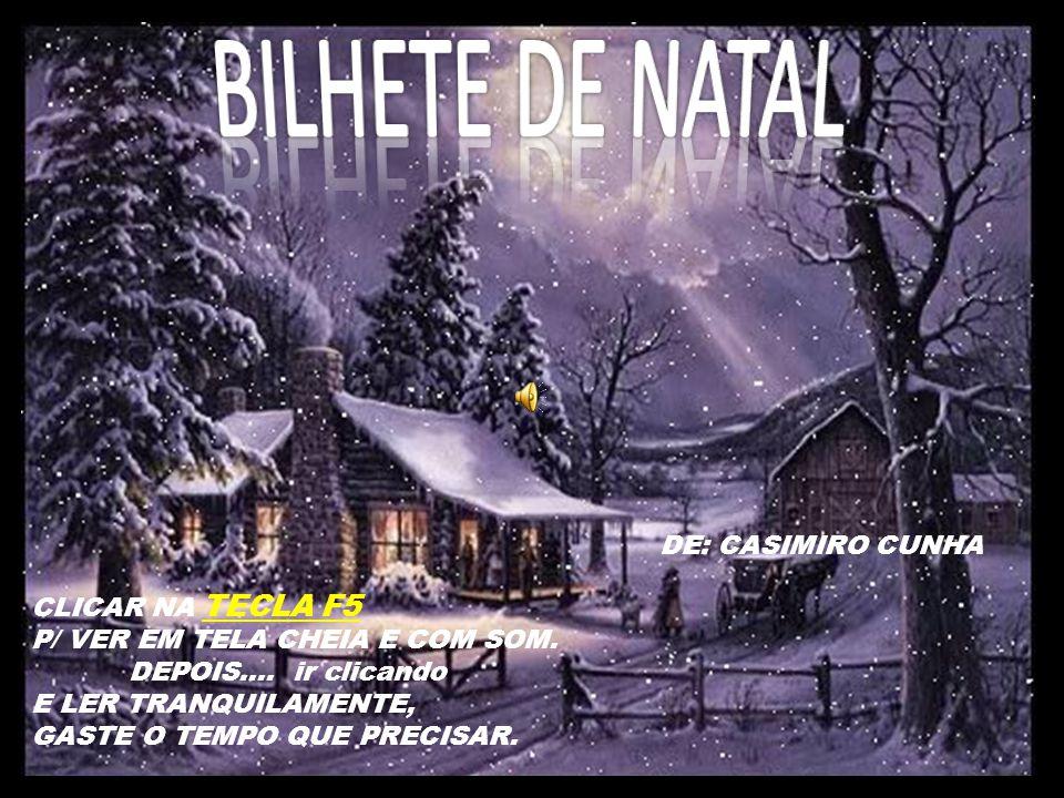 BILHETE DE NATAL DE: CASIMIRO CUNHA CLICAR NA TECLA F5