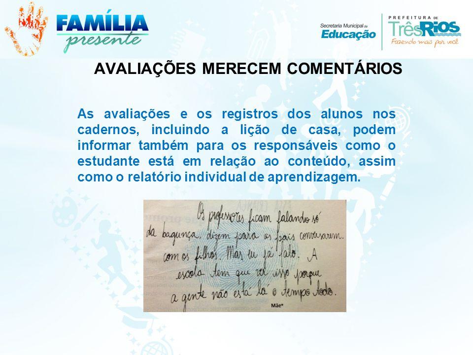 AVALIAÇÕES MERECEM COMENTÁRIOS