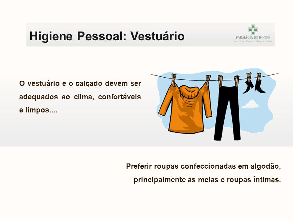 Higiene Pessoal: Vestuário