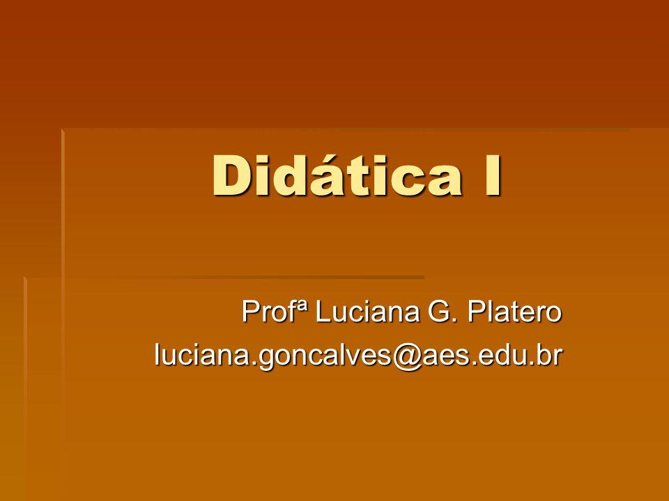 Profª Luciana G. Platero luciana.goncalves@aes.edu.br