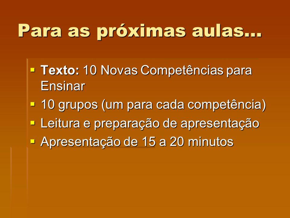 Para as próximas aulas... Texto: 10 Novas Competências para Ensinar
