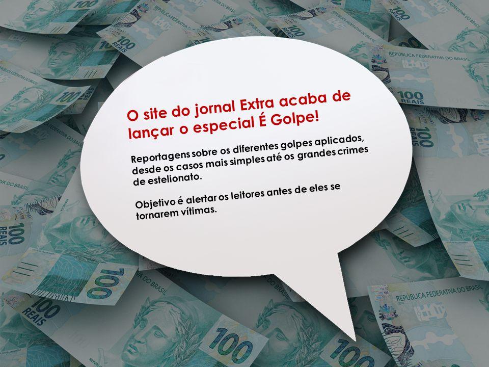 O site do jornal Extra acaba de lançar o especial É Golpe!