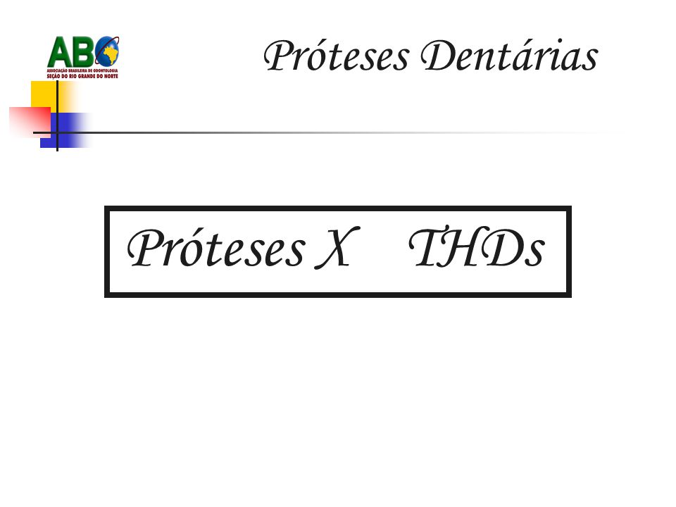 Próteses Dentárias Próteses X THDs