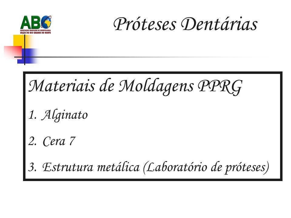 Próteses Dentárias Materiais de Moldagens PPRG Alginato Cera 7