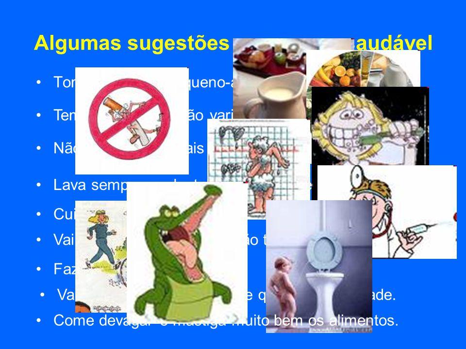 Algumas sugestões para seres saudável