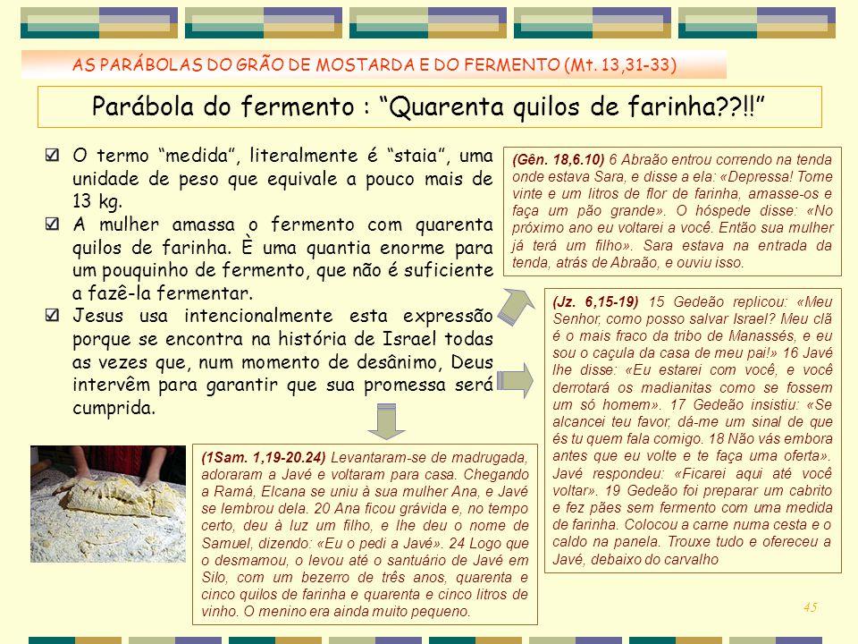 Parábola do fermento : Quarenta quilos de farinha !!