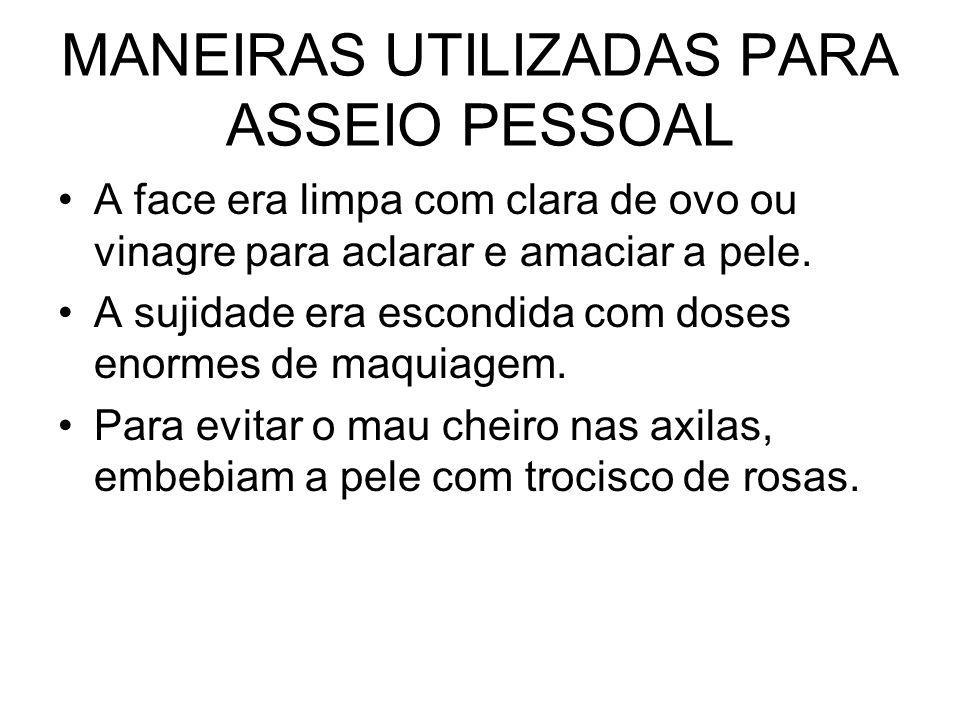 MANEIRAS UTILIZADAS PARA ASSEIO PESSOAL