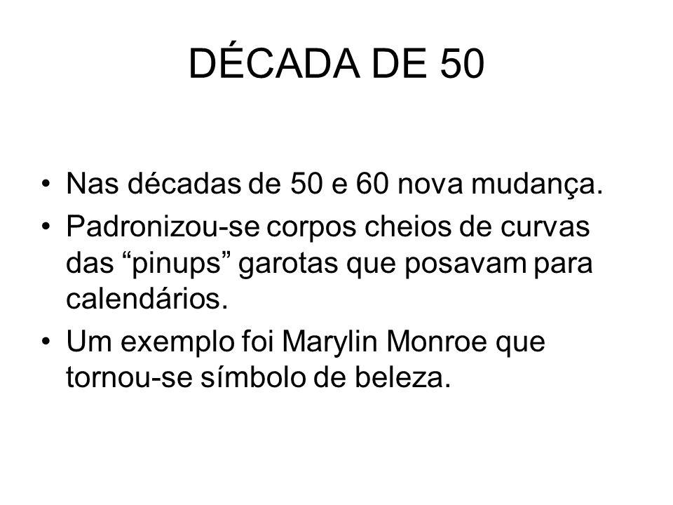 DÉCADA DE 50 Nas décadas de 50 e 60 nova mudança.